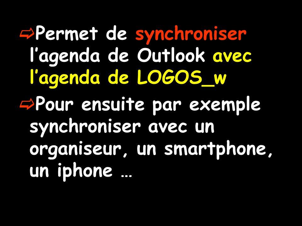 Permet de synchroniser l'agenda de Outlook avec l'agenda de LOGOS_w