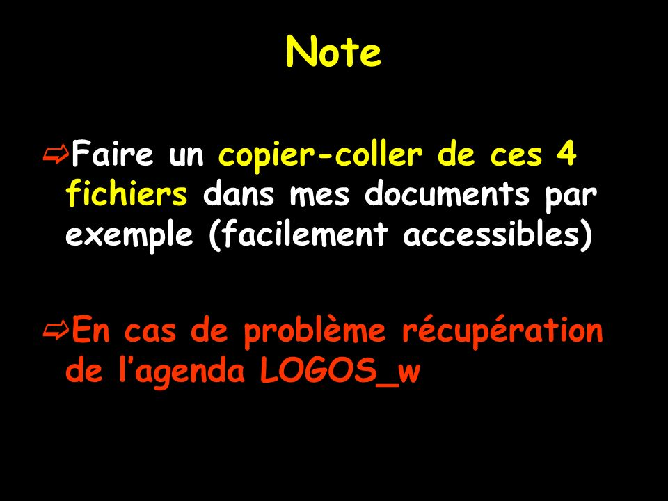 Note Faire un copier-coller de ces 4 fichiers dans mes documents par exemple (facilement accessibles)
