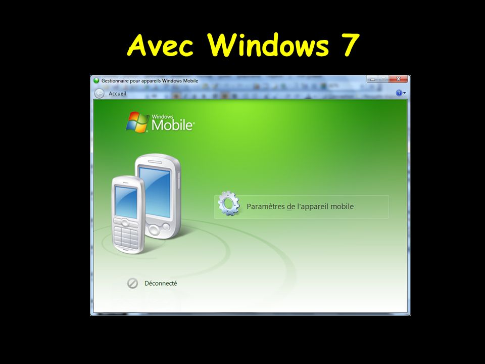 Avec Windows 7