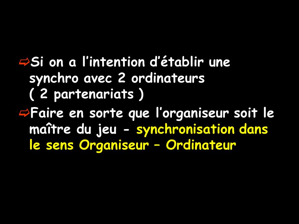 Si on a l'intention d'établir une synchro avec 2 ordinateurs ( 2 partenariats )