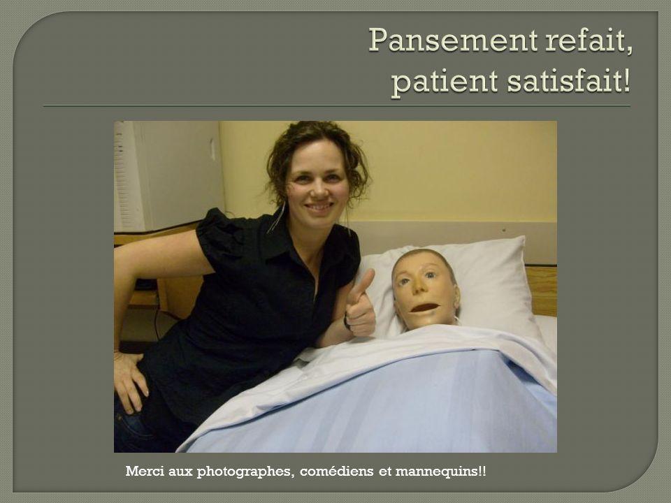 Pansement refait, patient satisfait!