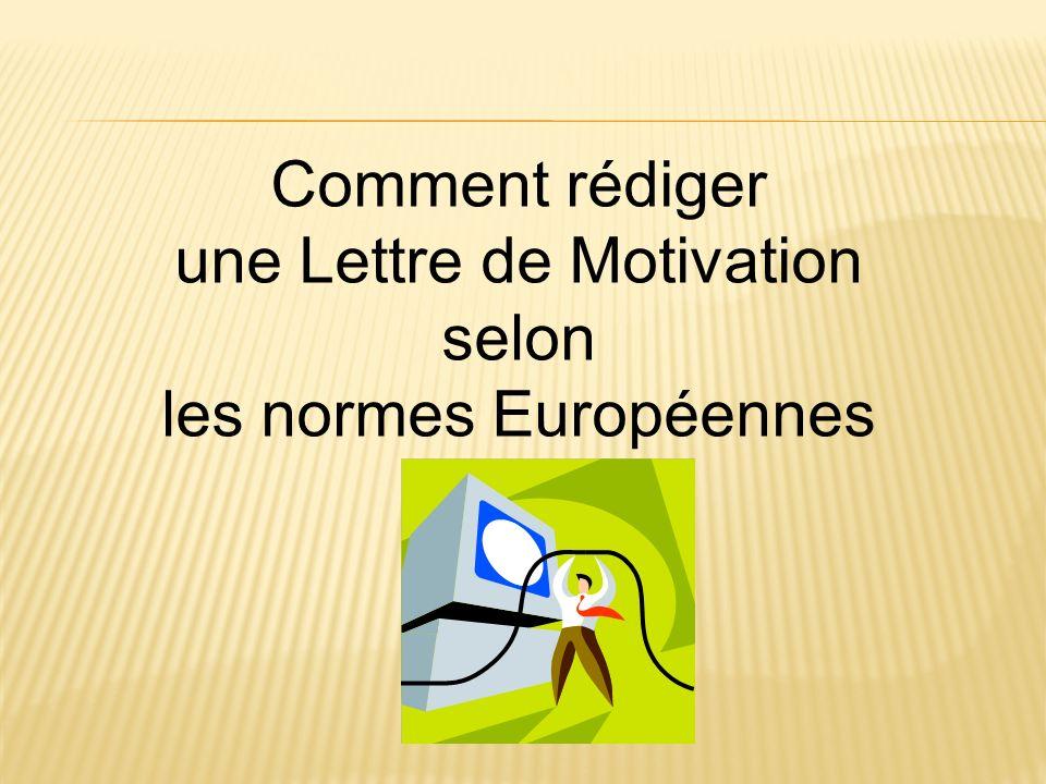 une Lettre de Motivation selon les normes Européennes