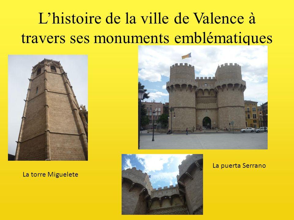 L'histoire de la ville de Valence à travers ses monuments emblématiques