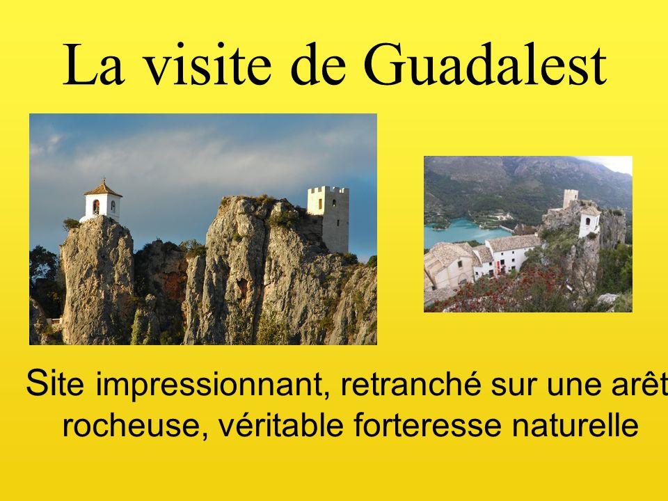 La visite de Guadalest Site impressionnant, retranché sur une arête