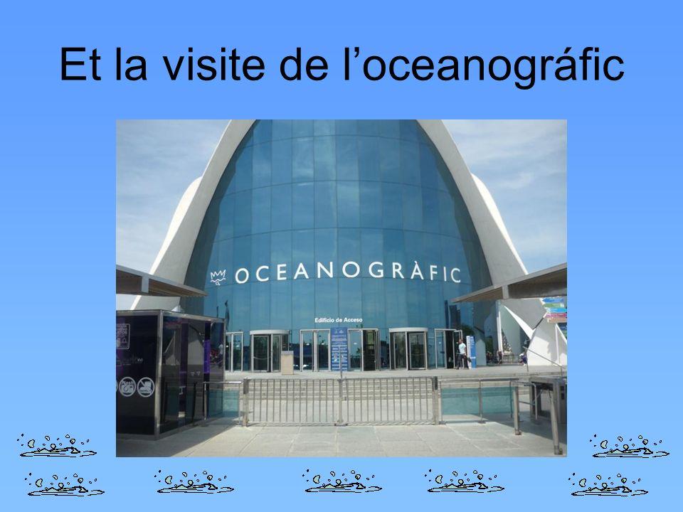 Et la visite de l'oceanográfic