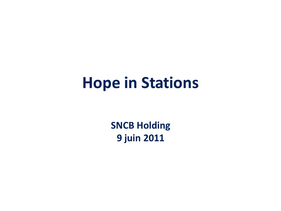 Hope in Stations SNCB Holding 9 juin 2011