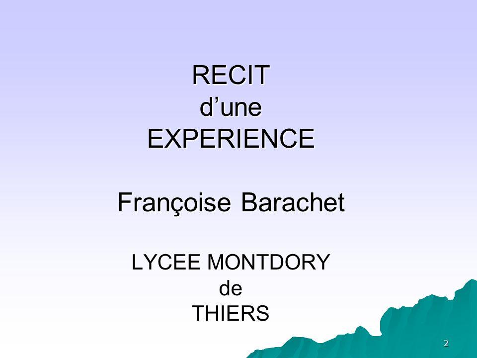 RECIT d'une EXPERIENCE Françoise Barachet LYCEE MONTDORY de THIERS
