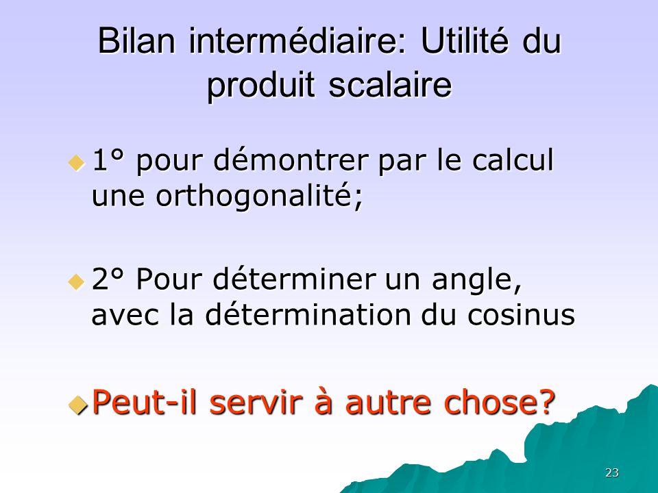 Bilan intermédiaire: Utilité du produit scalaire