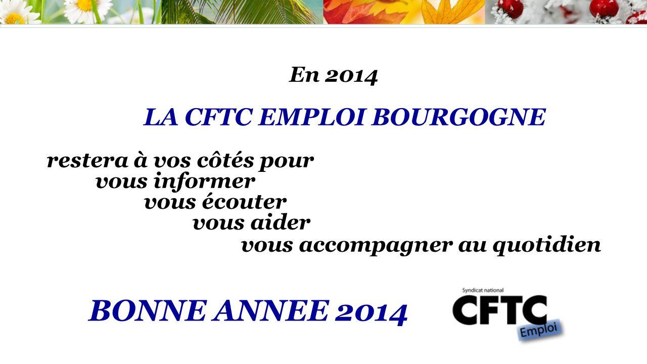En 2014. LA CFTC EMPLOI BOURGOGNE restera à vos côtés pour