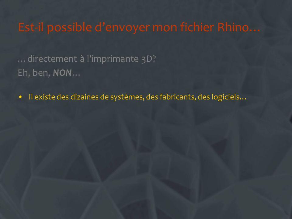 Est-il possible d'envoyer mon fichier Rhino…