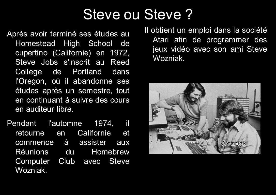 Steve ou Steve Il obtient un emploi dans la société Atari afin de programmer des jeux vidéo avec son ami Steve Wozniak.