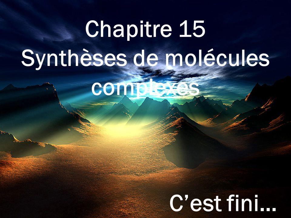 Synthèses de molécules complexes