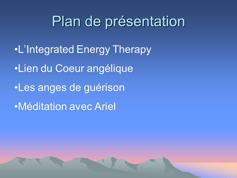 Plan de présentation L'Integrated Energy Therapy