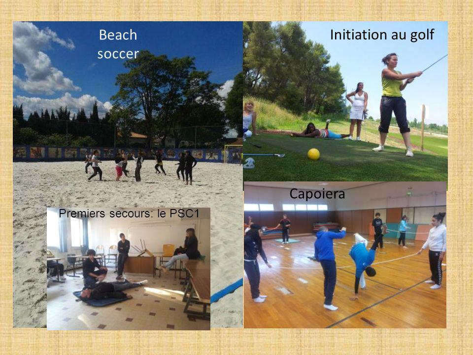 Beach soccer Initiation au golf Capoiera Premiers secours: le PSC1