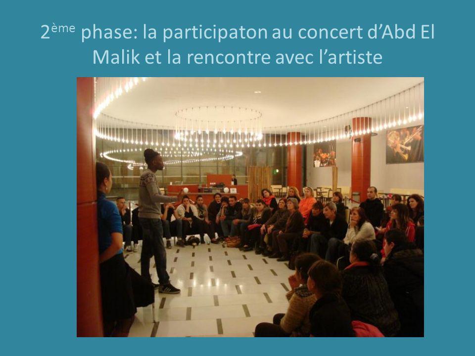 2ème phase: la participaton au concert d'Abd El Malik et la rencontre avec l'artiste