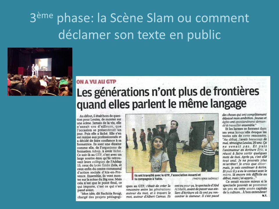 3ème phase: la Scène Slam ou comment déclamer son texte en public