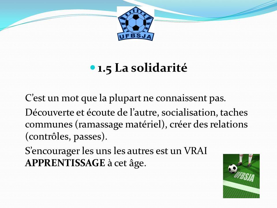 1.5 La solidarité C'est un mot que la plupart ne connaissent pas.
