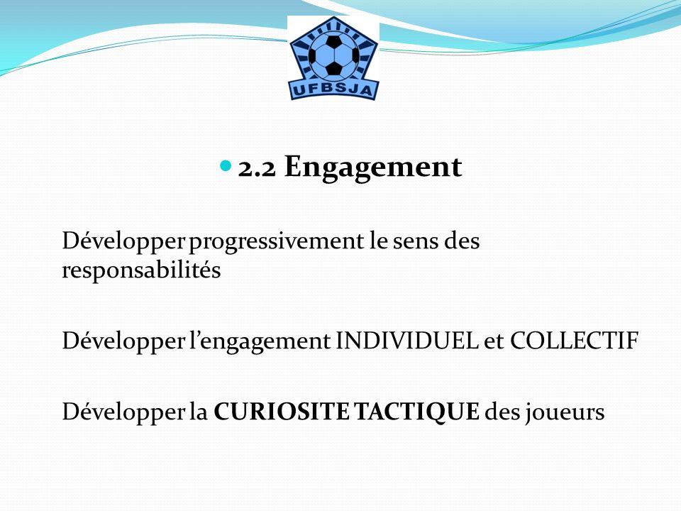2.2 Engagement Développer progressivement le sens des responsabilités