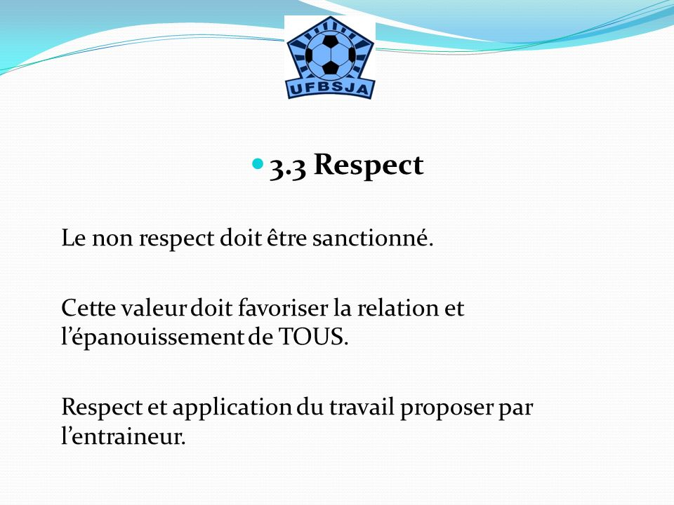 3.3 Respect Le non respect doit être sanctionné.