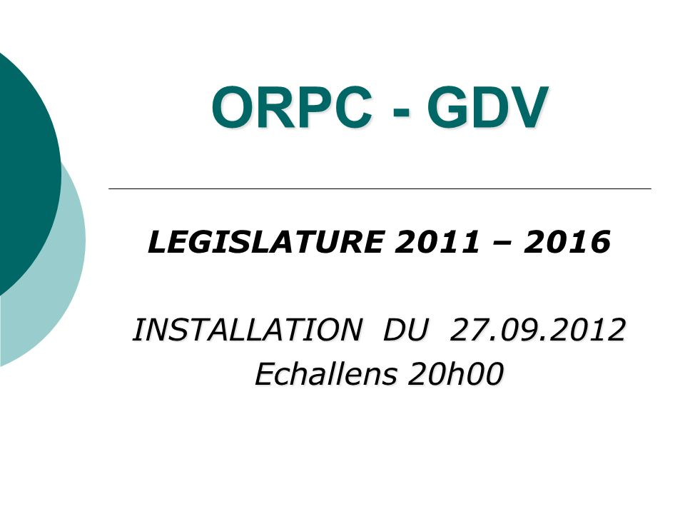 LEGISLATURE 2011 – 2016 INSTALLATION DU 27.09.2012 Echallens 20h00