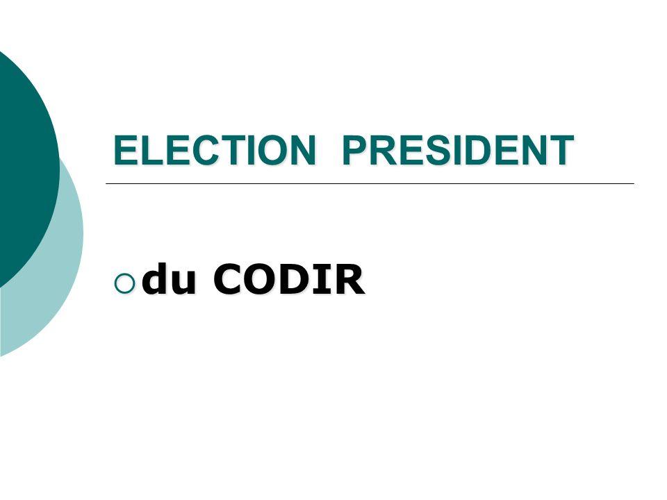 ELECTION PRESIDENT du CODIR