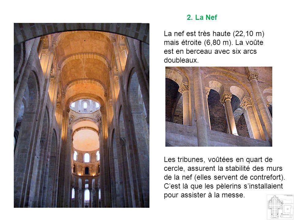2. La Nef La nef est très haute (22,10 m) mais étroite (6,80 m). La voûte est en berceau avec six arcs doubleaux.