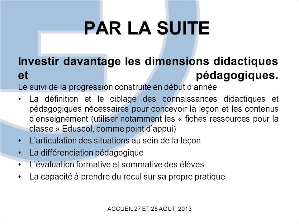 PAR LA SUITE Investir davantage les dimensions didactiques et pédagogiques. Le suivi de la progression construite en début d'année.