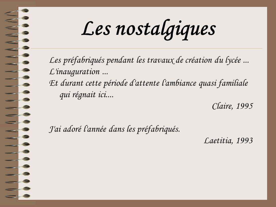 Les nostalgiques Les préfabriqués pendant les travaux de création du lycée ... L inauguration ...