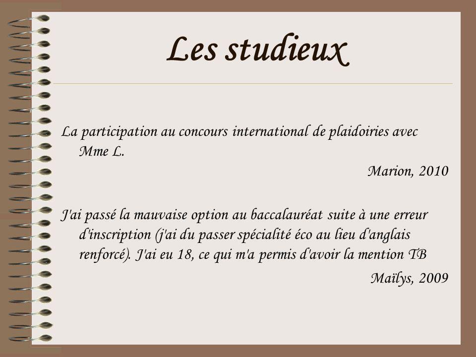 Les studieux La participation au concours international de plaidoiries avec Mme L. Marion, 2010.