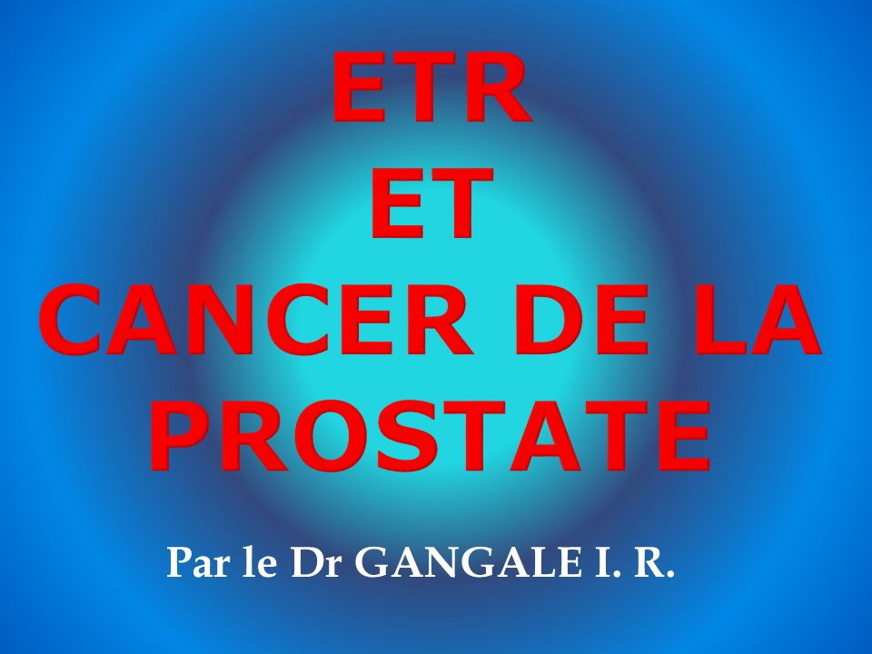 ETR ET CANCER DE LA PROSTATE