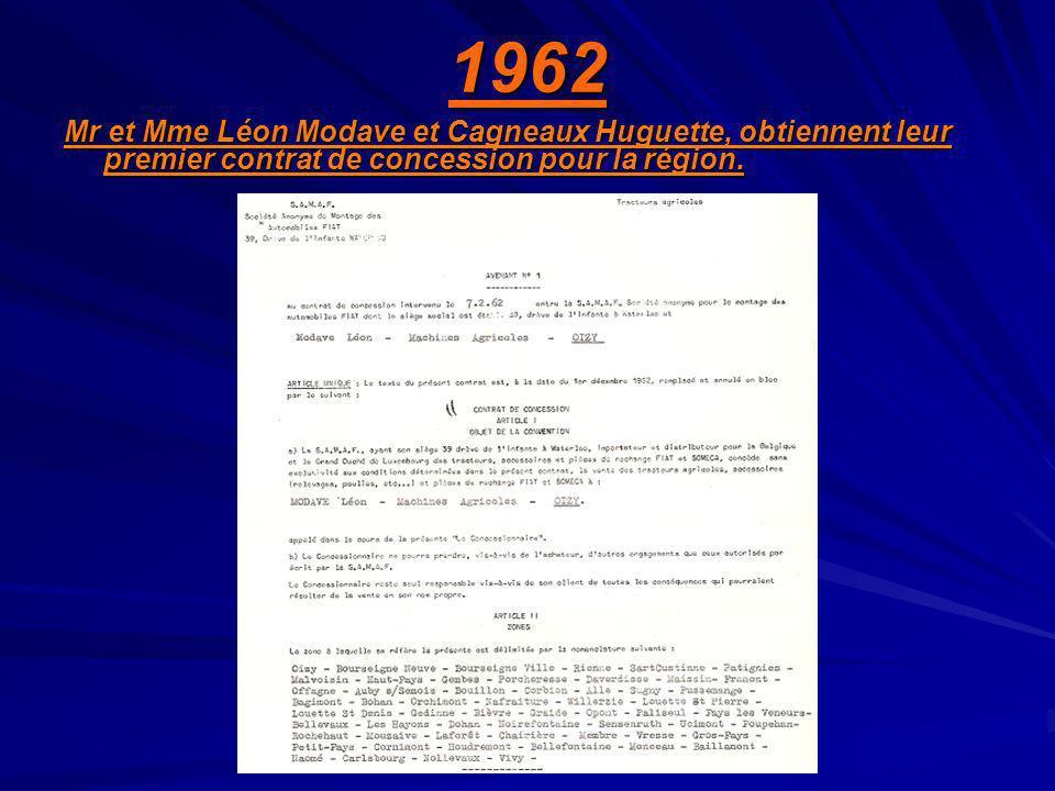 1962 Mr et Mme Léon Modave et Cagneaux Huguette, obtiennent leur premier contrat de concession pour la région.