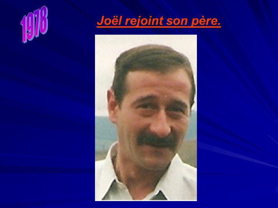 1978 Joël rejoint son père.