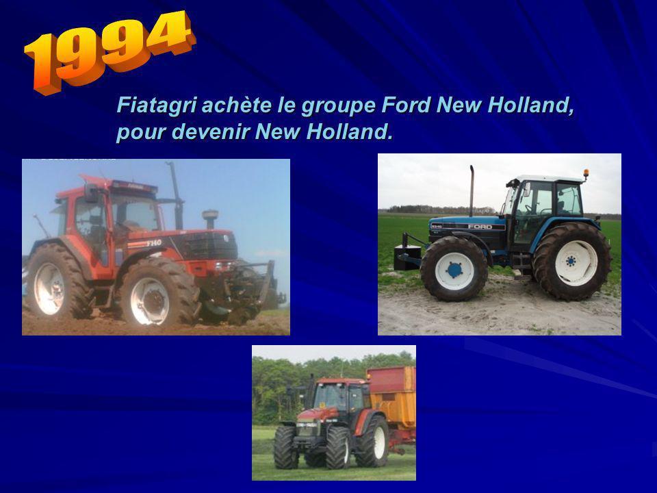 1994 Fiatagri achète le groupe Ford New Holland, pour devenir New Holland.