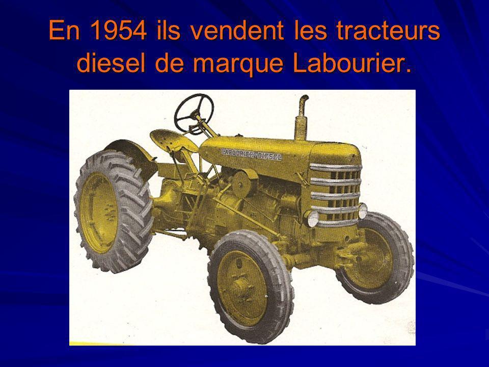 En 1954 ils vendent les tracteurs diesel de marque Labourier.