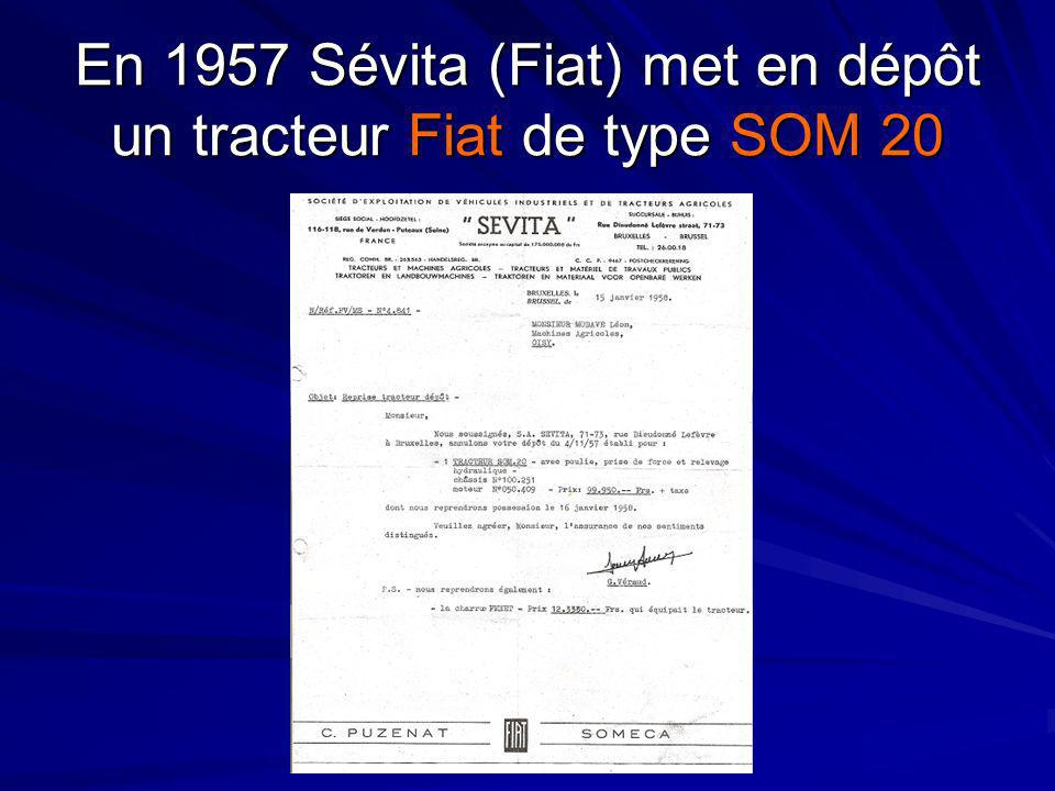 En 1957 Sévita (Fiat) met en dépôt un tracteur Fiat de type SOM 20