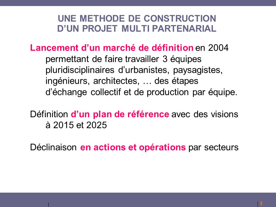 UNE METHODE DE CONSTRUCTION D'UN PROJET MULTI PARTENARIAL