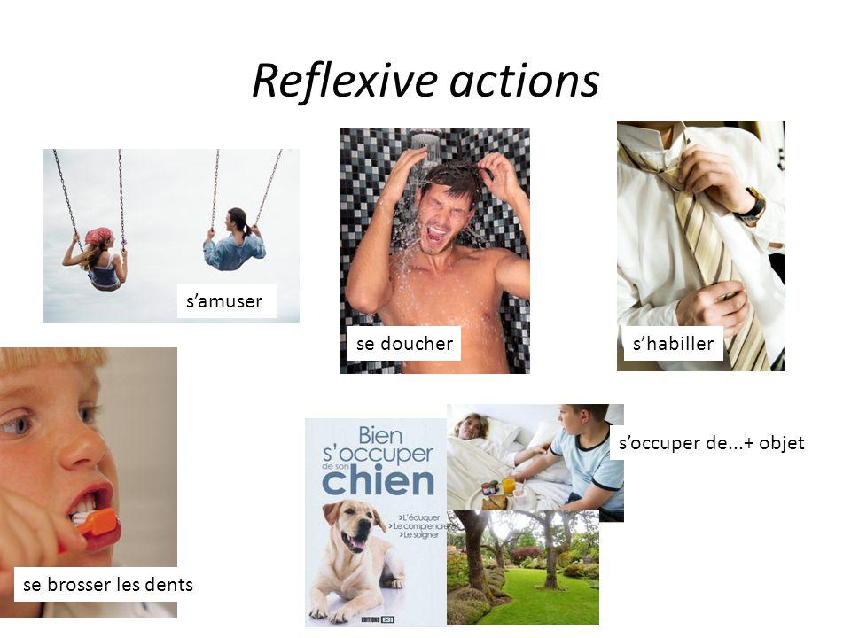 Reflexive actions s'amuser se doucher s'habiller