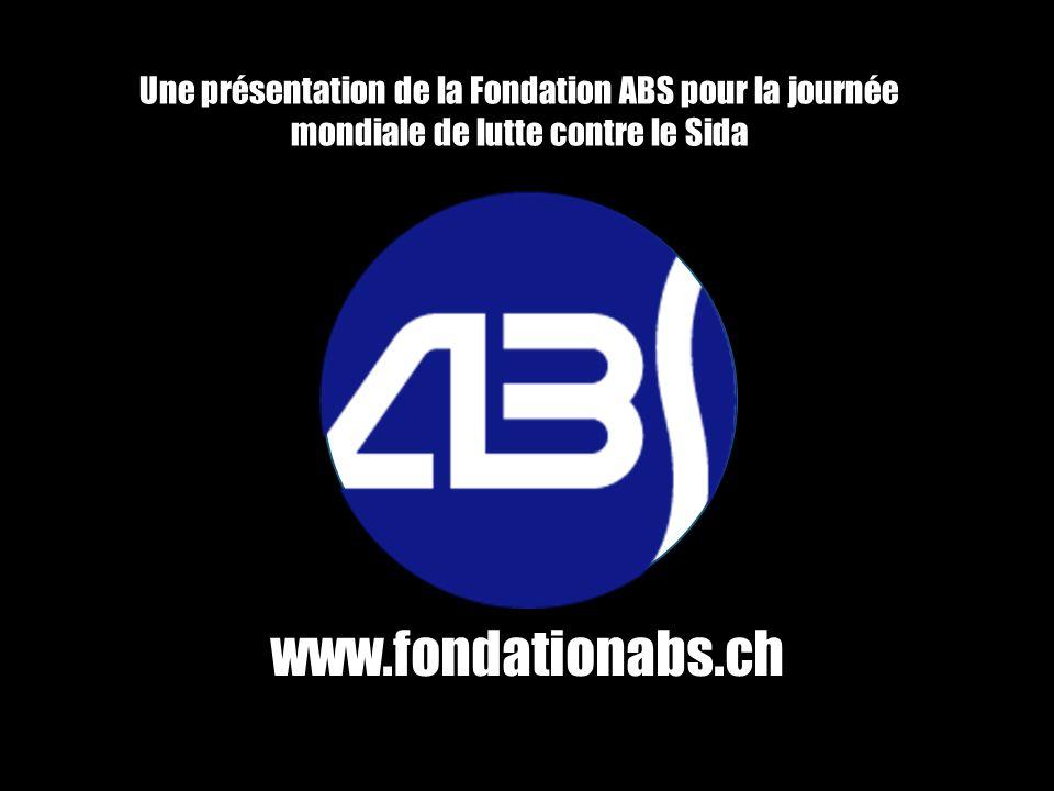Une présentation de la Fondation ABS pour la journée mondiale de lutte contre le Sida