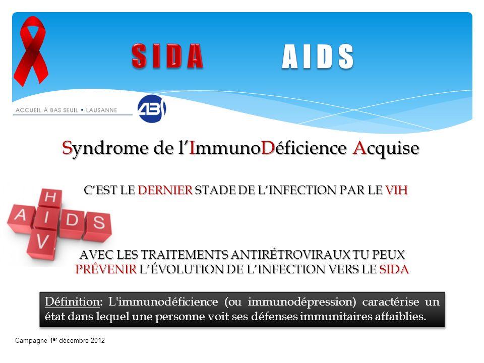 C'EST LE DERNIER STADE DE L'INFECTION PAR LE VIH