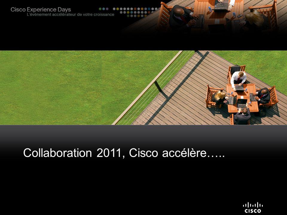 Collaboration 2011, Cisco accélère…..
