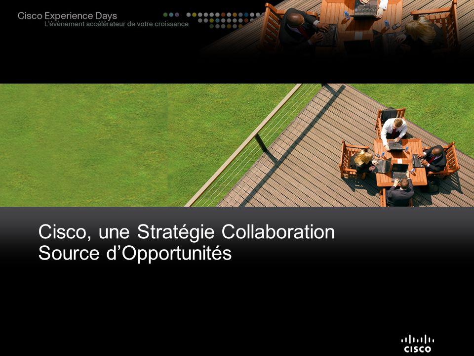 Cisco, une Stratégie Collaboration Source d'Opportunités