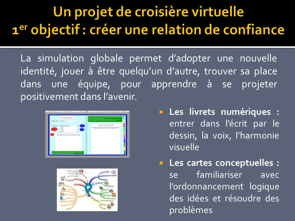 Un projet de croisière virtuelle 1er objectif : créer une relation de confiance