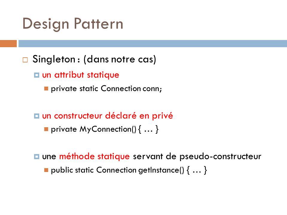 Design Pattern Singleton : (dans notre cas) un attribut statique