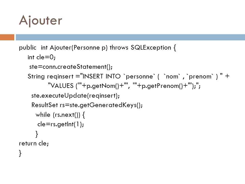 Ajouter public int Ajouter(Personne p) throws SQLException {