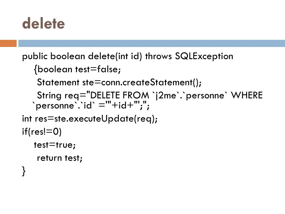 delete public boolean delete(int id) throws SQLException