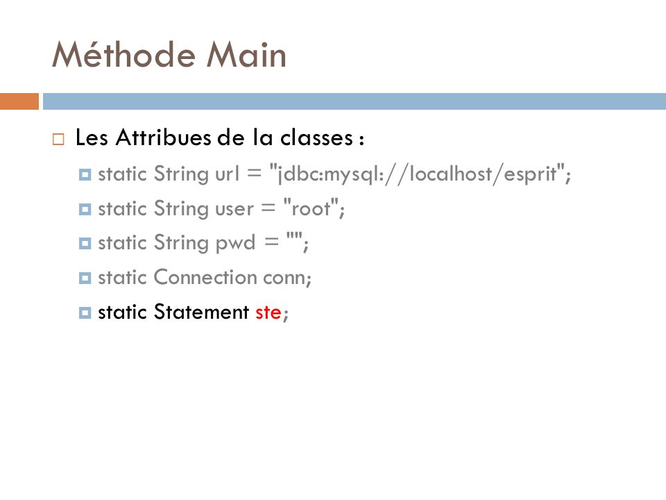 Méthode Main Les Attribues de la classes :