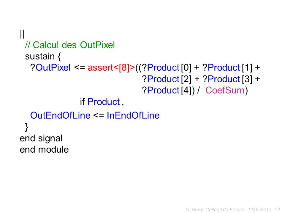 OutPixel <= assert<[8]>(( Product [0] + Product [1] +