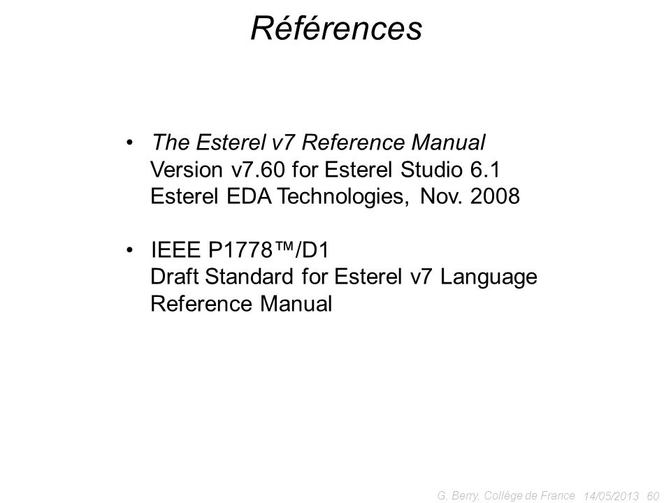 Références The Esterel v7 Reference Manual