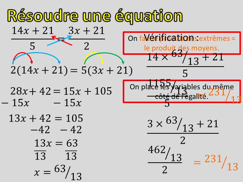Résoudre une équation 14𝑥+21 5 = 3𝑥+21 2 Vérification :