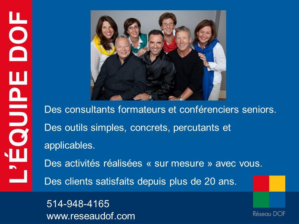 L'ÉQUIPE DOF Des consultants formateurs et conférenciers seniors.